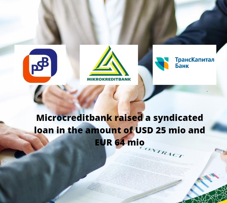 Microcreditbank raised a syndicated loan in the amount of USD 25 mio and EUR 64 mio